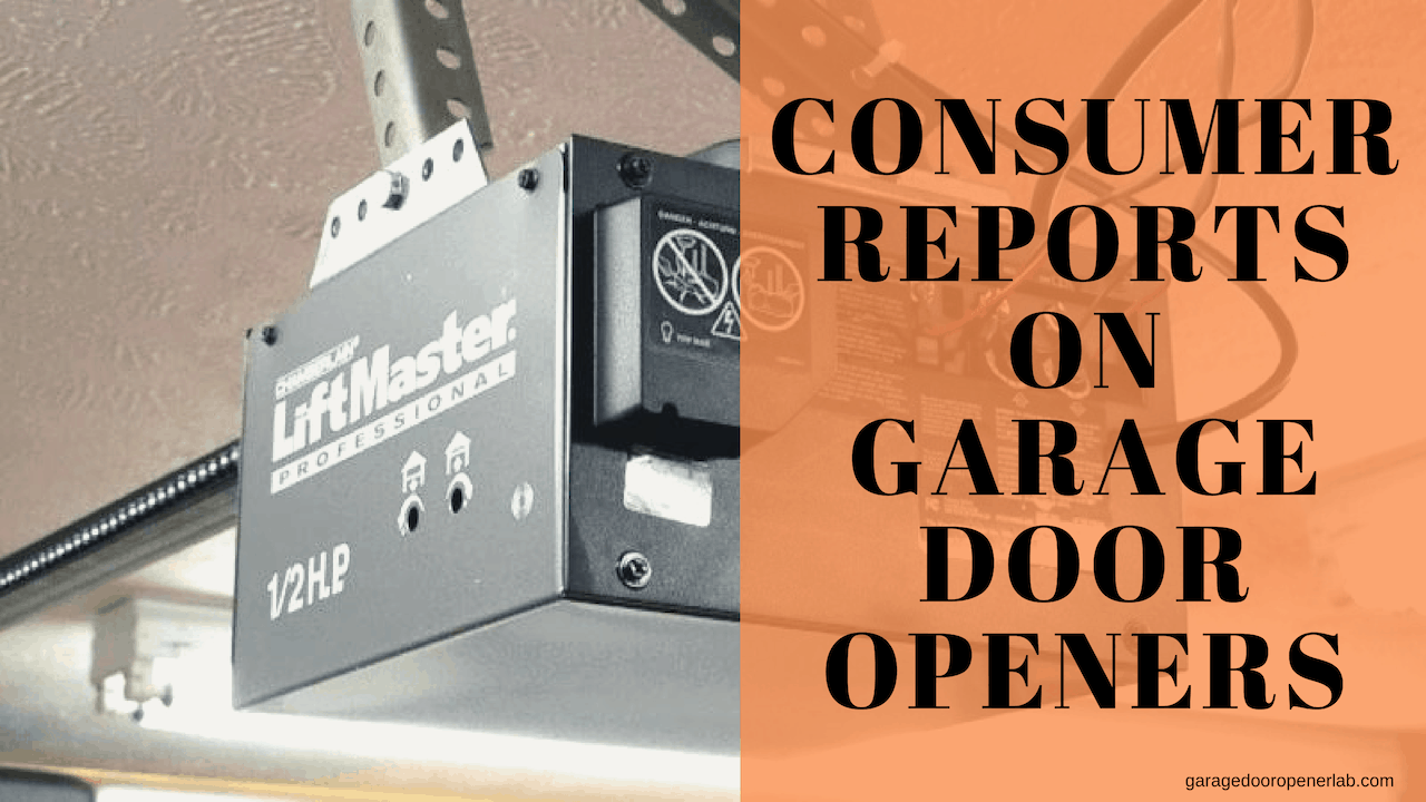 Consumer Reports On Garage Door Openers